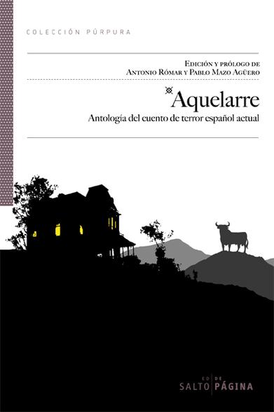 Cubierta de «Aquelarre. Antología del cuento de terror español actual». Editorial Salto de Página, 2013.